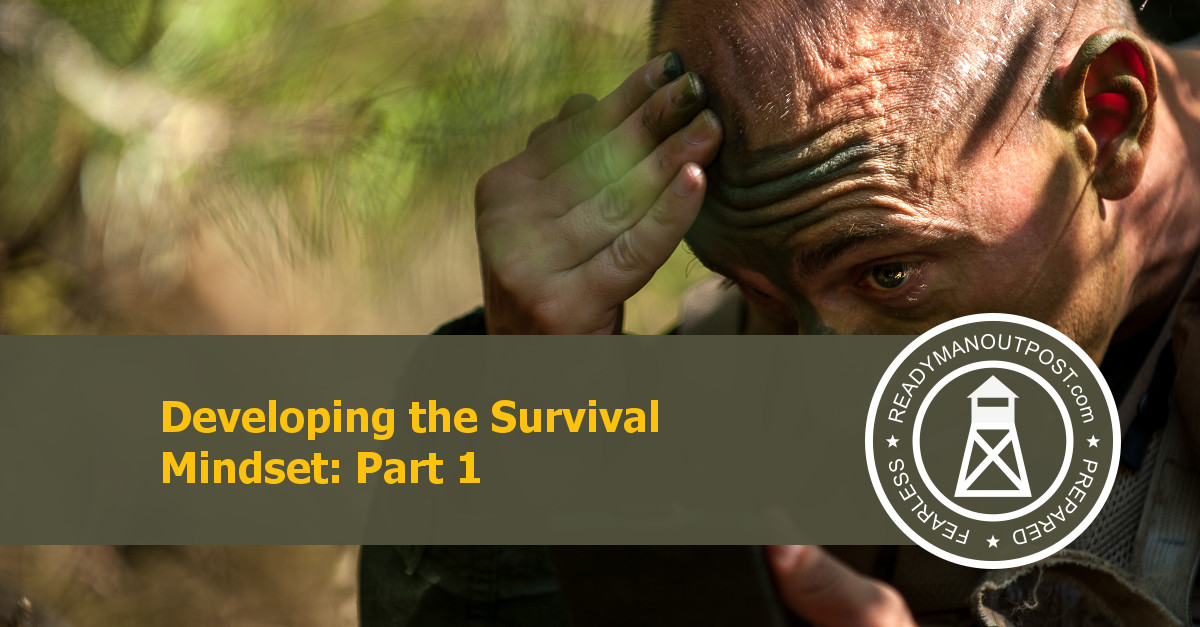 Developing The Survival Mindset – Part 1