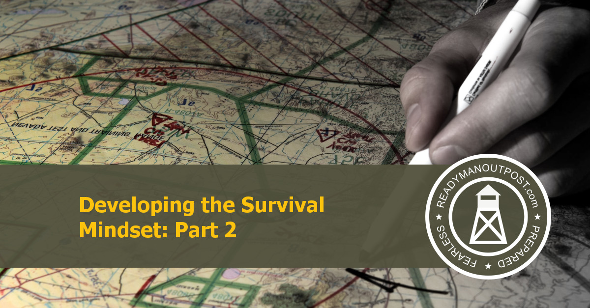 Developing The Survival Mindset – Part 2