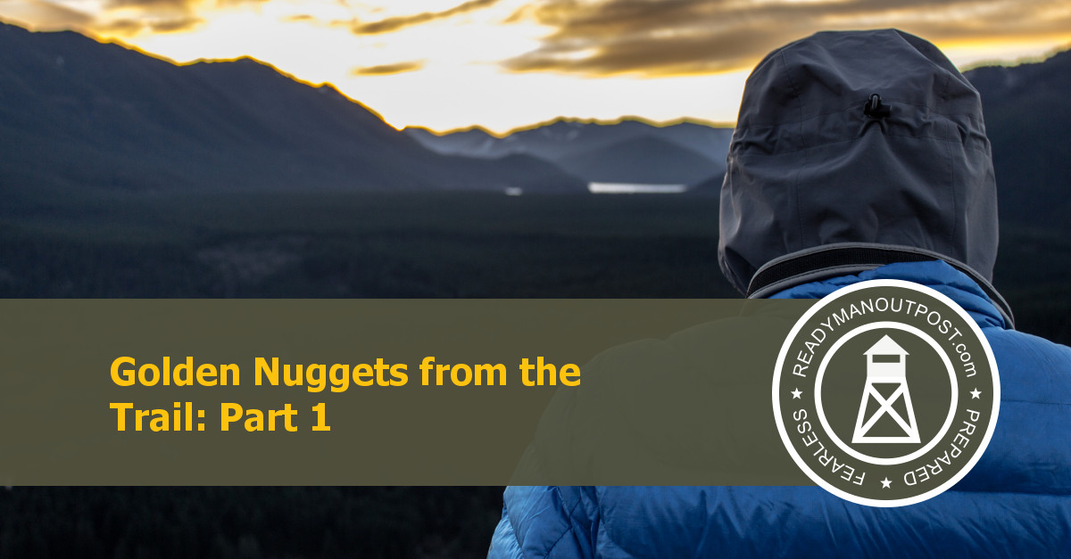 Golden Nuggets From The Trail – Part 1