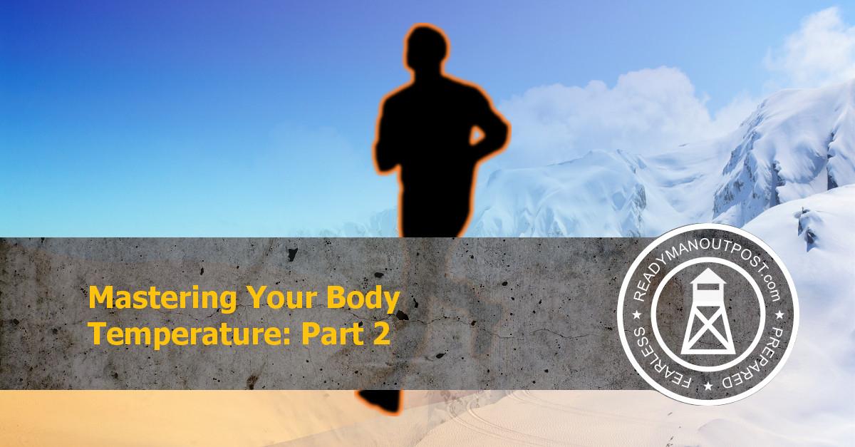 Mastering Your Body Temperature – Part 2