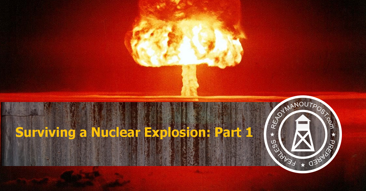 Surviving A Nuclear Explosion – Part 1