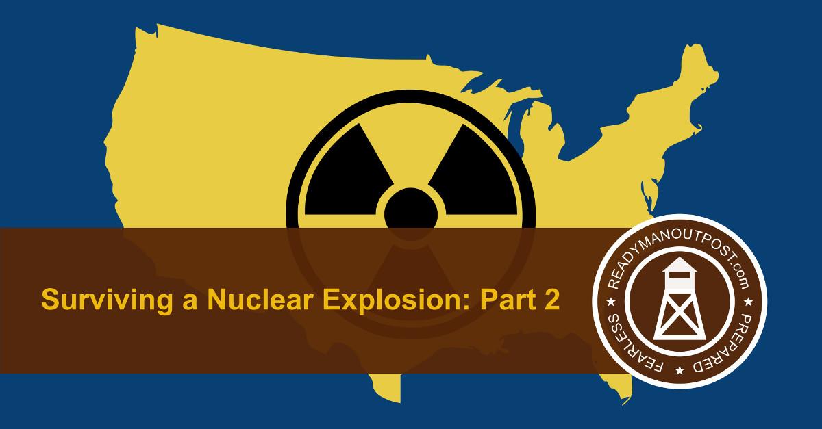 Surviving A Nuclear Explosion – Part 2