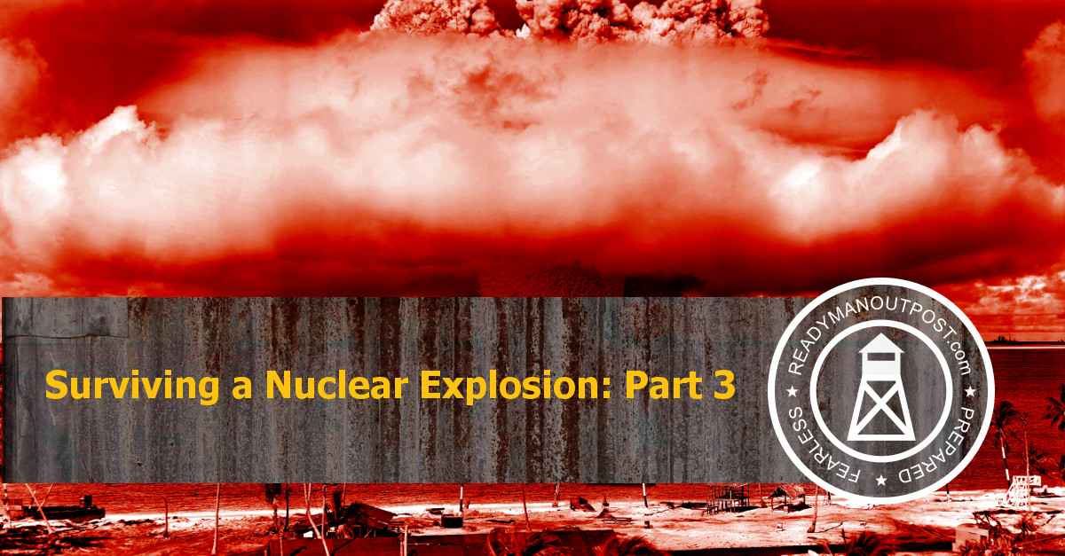 Surviving A Nuclear Explosion – Part 3