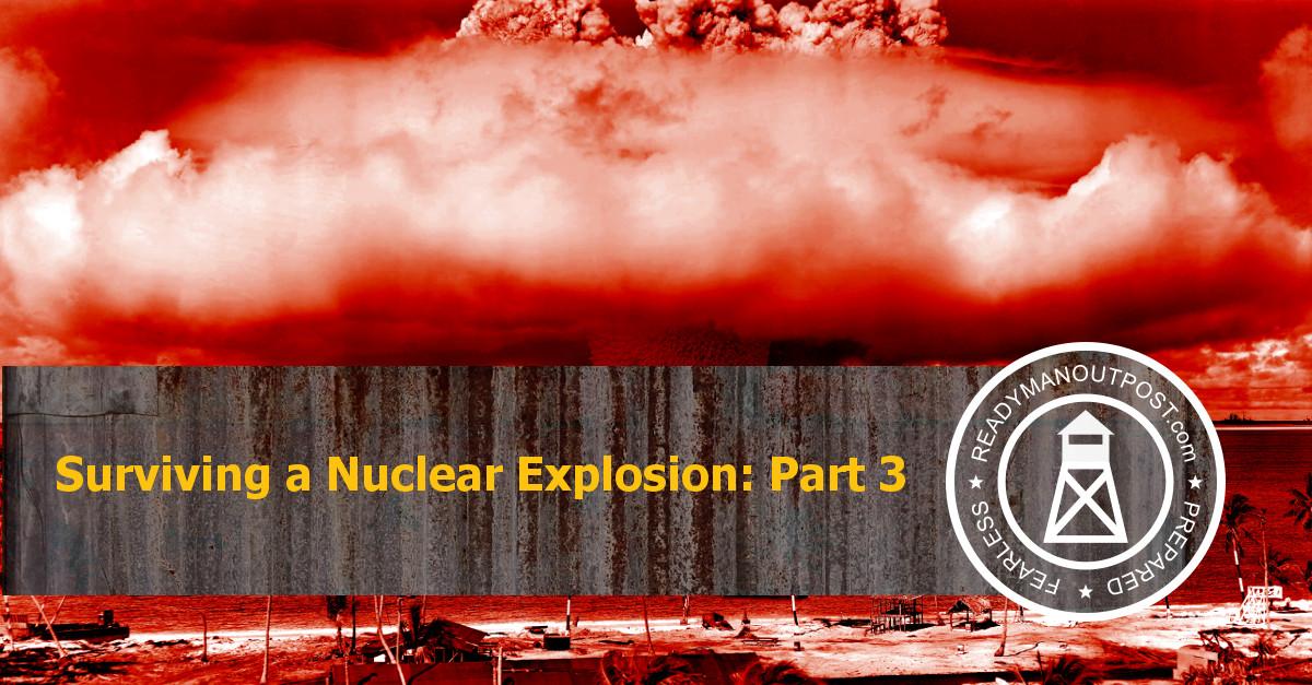 Surviving A Nuclear Explosion – Part 3