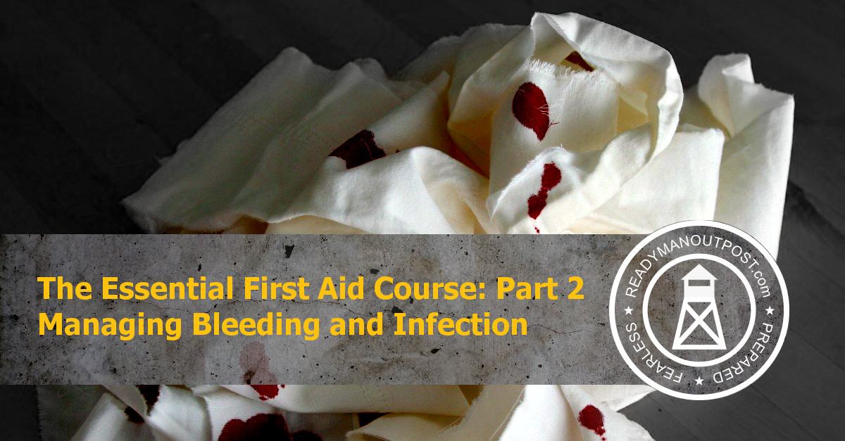 The Essential First Aid Course – Part 2 – Managing Bleeding And Infection