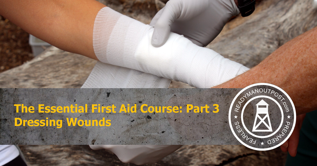 The Essential First Aid Course – Part 3 – Dressing Wounds