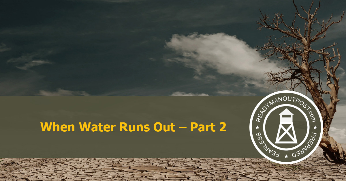 When Water Runs Out – Part 2